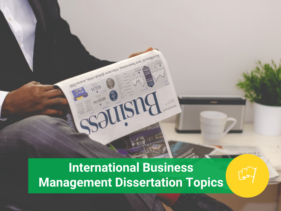 international business management dissertation topics